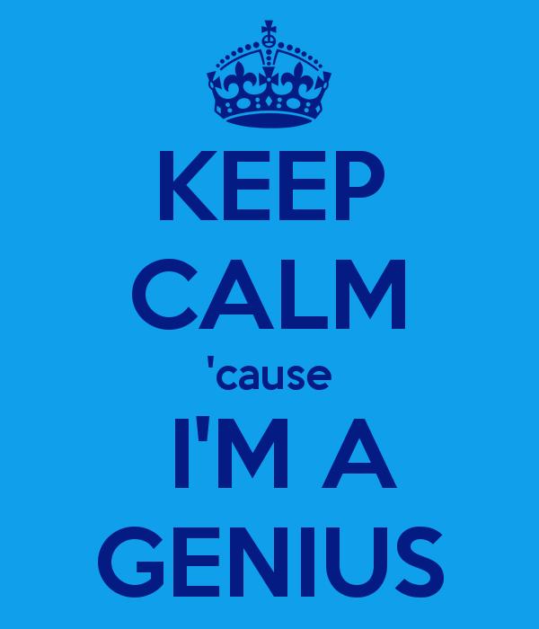 keep-calm-cause-i-m-a-genius-6.png